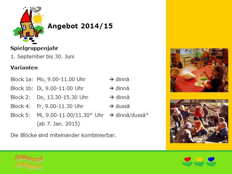 Angebot 2014/15 Spielgruppenjahr 1. September bis 30.