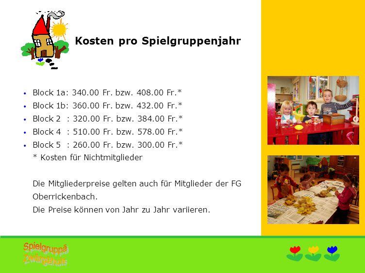 Kosten pro Spielgruppenjahr Block 1a: 340.00 Fr. bzw.