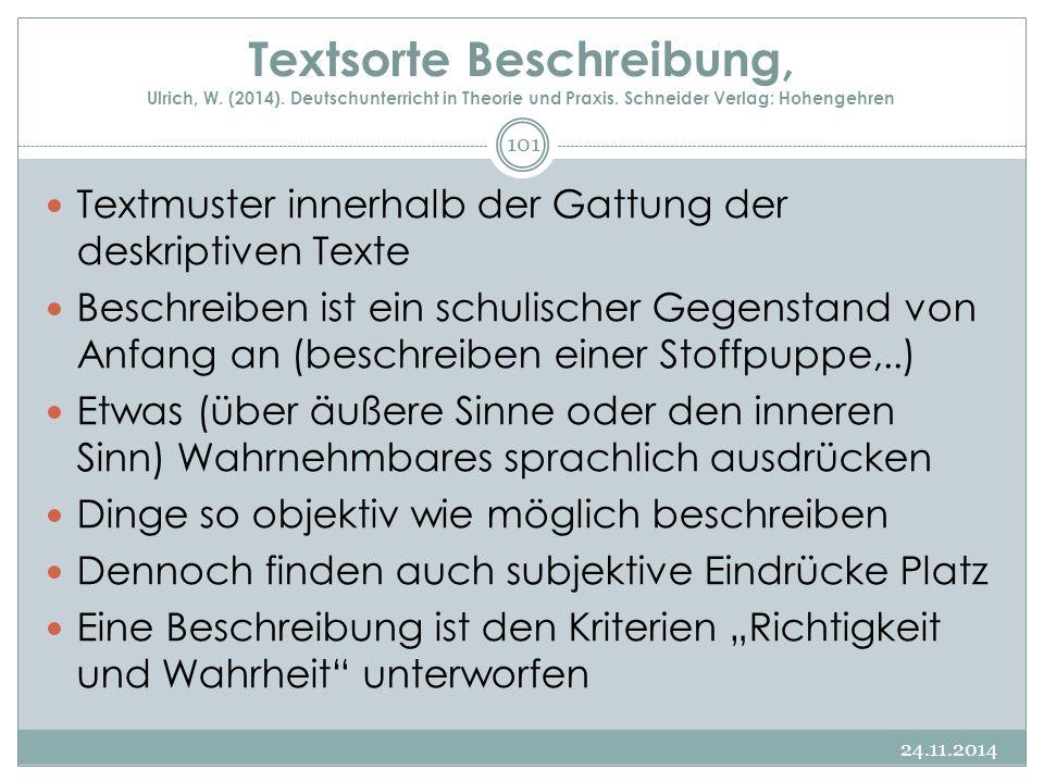 Textsorte Beschreibung, Ulrich, W. (2014). Deutschunterricht in Theorie und Praxis. Schneider Verlag: Hohengehren Textmuster innerhalb der Gattung der