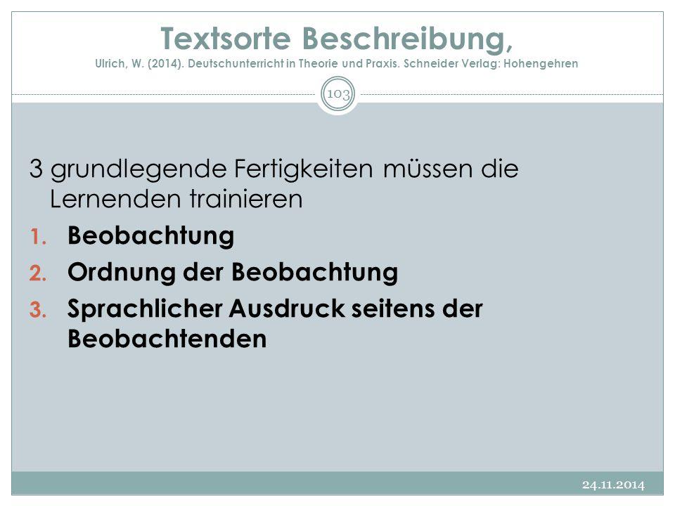 Textsorte Beschreibung, Ulrich, W. (2014). Deutschunterricht in Theorie und Praxis. Schneider Verlag: Hohengehren 3 grundlegende Fertigkeiten müssen d