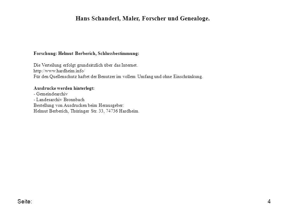 Seite:4 Hans Schanderl, Maler, Forscher und Genealoge. Forschung: Helmut Berberich, Schlussbestimmung: Die Verteilung erfolgt grundsätzlich über das I