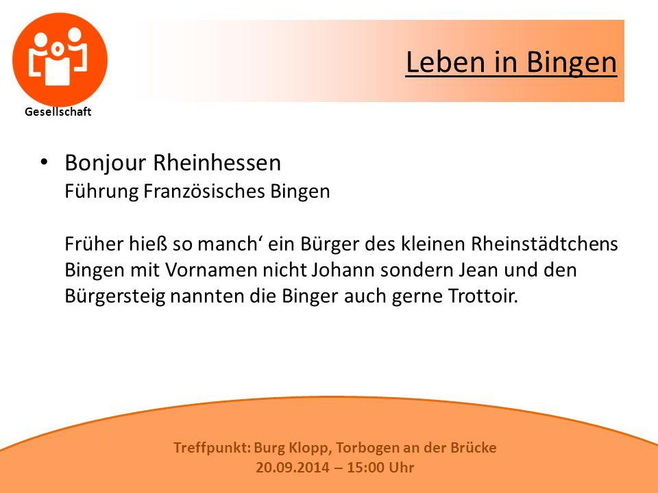 Gesellschaft Leben in Bingen Bonjour Rheinhessen Führung Französisches Bingen Früher hieß so manch' ein Bürger des kleinen Rheinstädtchens Bingen mit Vornamen nicht Johann sondern Jean und den Bürgersteig nannten die Binger auch gerne Trottoir.