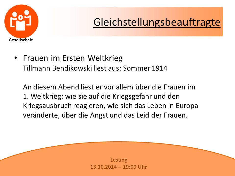 Gesellschaft Gleichstellungsbeauftragte Frauen im Ersten Weltkrieg Tillmann Bendikowski liest aus: Sommer 1914 An diesem Abend liest er vor allem über die Frauen im 1.