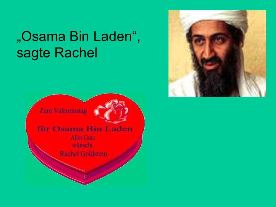"""""""Osama Bin Laden"""", sagte Rachel"""