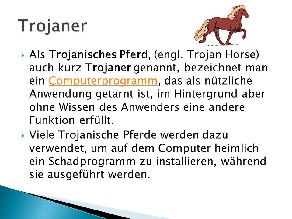  Als Trojanisches Pferd, (engl.