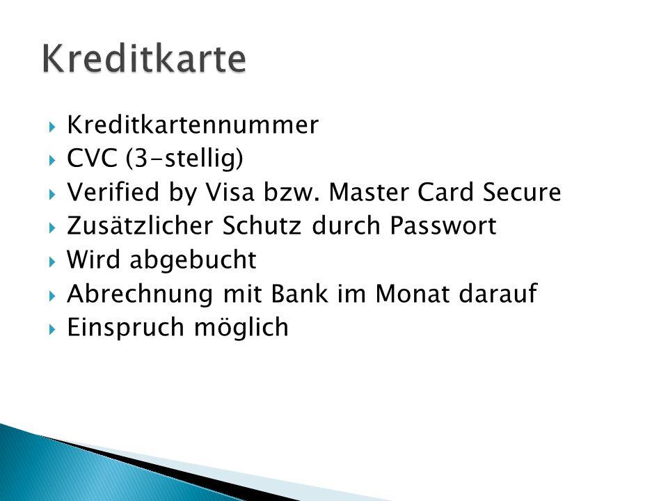  Kreditkartennummer  CVC (3-stellig)  Verified by Visa bzw.