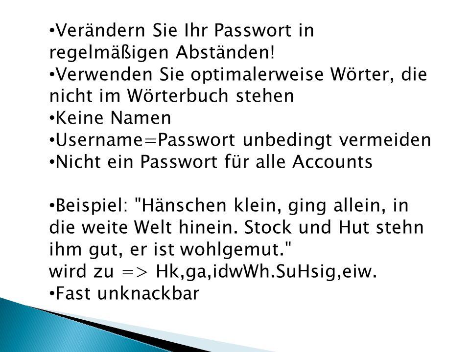 Verändern Sie Ihr Passwort in regelmäßigen Abständen.