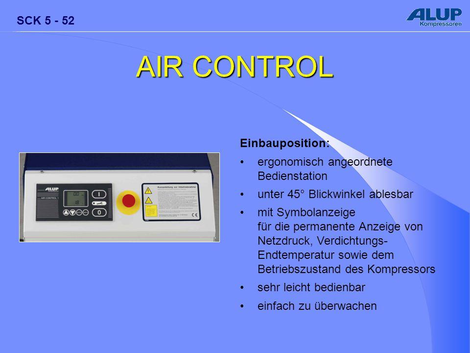 SCK 5 - 52 AIR CONTROL Einbauposition: ergonomisch angeordnete Bedienstation unter 45° Blickwinkel ablesbar mit Symbolanzeige für die permanente Anzei