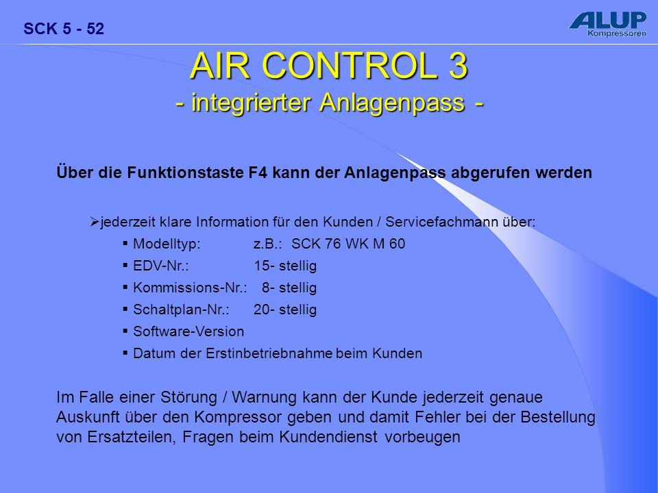 SCK 5 - 52 AIR CONTROL 3 - integrierter Anlagenpass - Über die Funktionstaste F4 kann der Anlagenpass abgerufen werden  jederzeit klare Information f