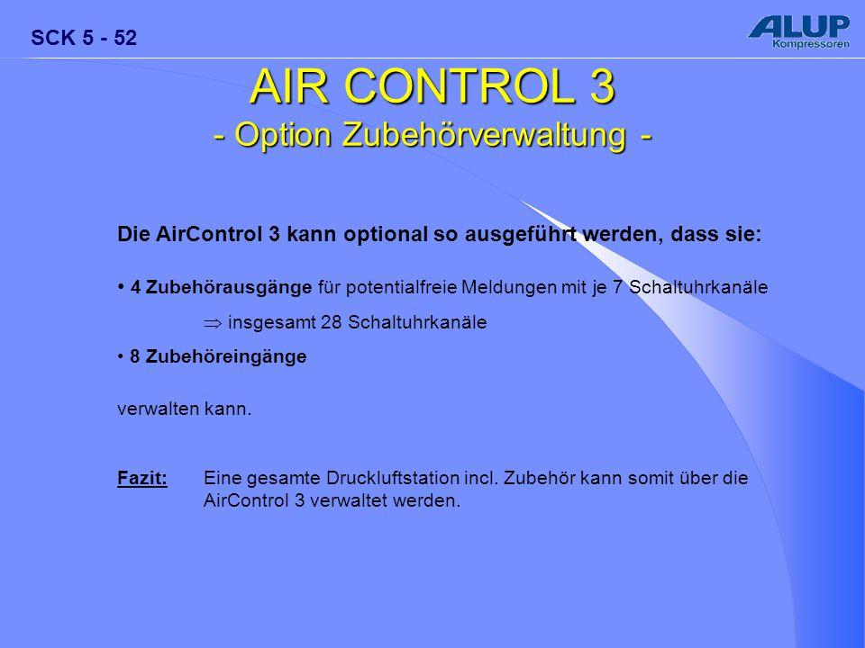 SCK 5 - 52 AIR CONTROL 3 - Option Zubehörverwaltung - Die AirControl 3 kann optional so ausgeführt werden, dass sie: 4 Zubehörausgänge für potentialfr
