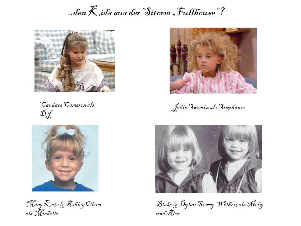 """..den Kids aus der Sitcom """"Fullhouse""""? Candace Cameron als DJ Jodie Sweetin als Stephanie Mary Kate & Ashley Olsen als Michelle Blake & Dylan Tuomy-Wi"""
