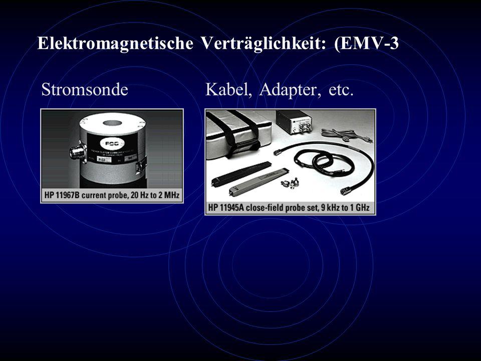 Elektromagnetische Verträglichkeit: (EMV-3 Stromsonde Kabel, Adapter, etc.