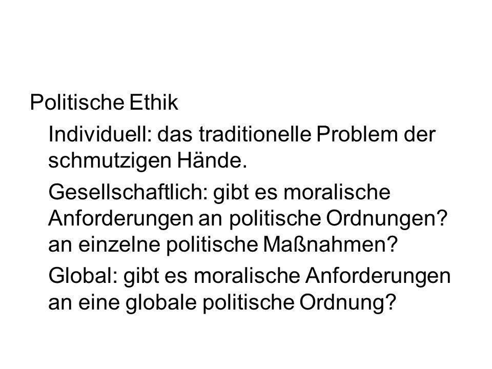 Politische Ethik Individuell: das traditionelle Problem der schmutzigen Hände.