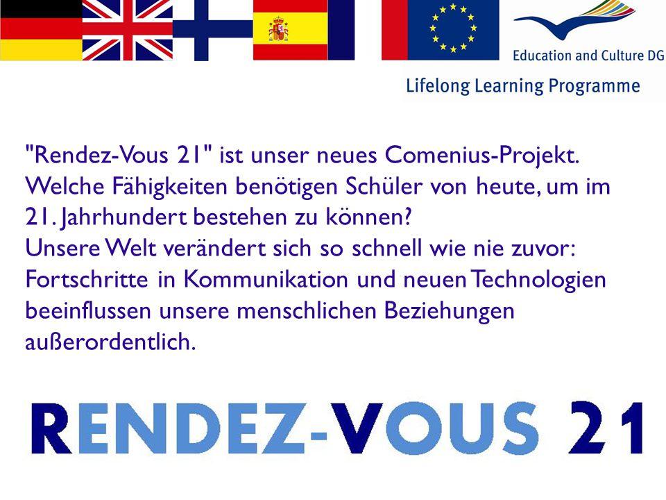 Rendez-Vous 21 ist unser neues Comenius-Projekt.