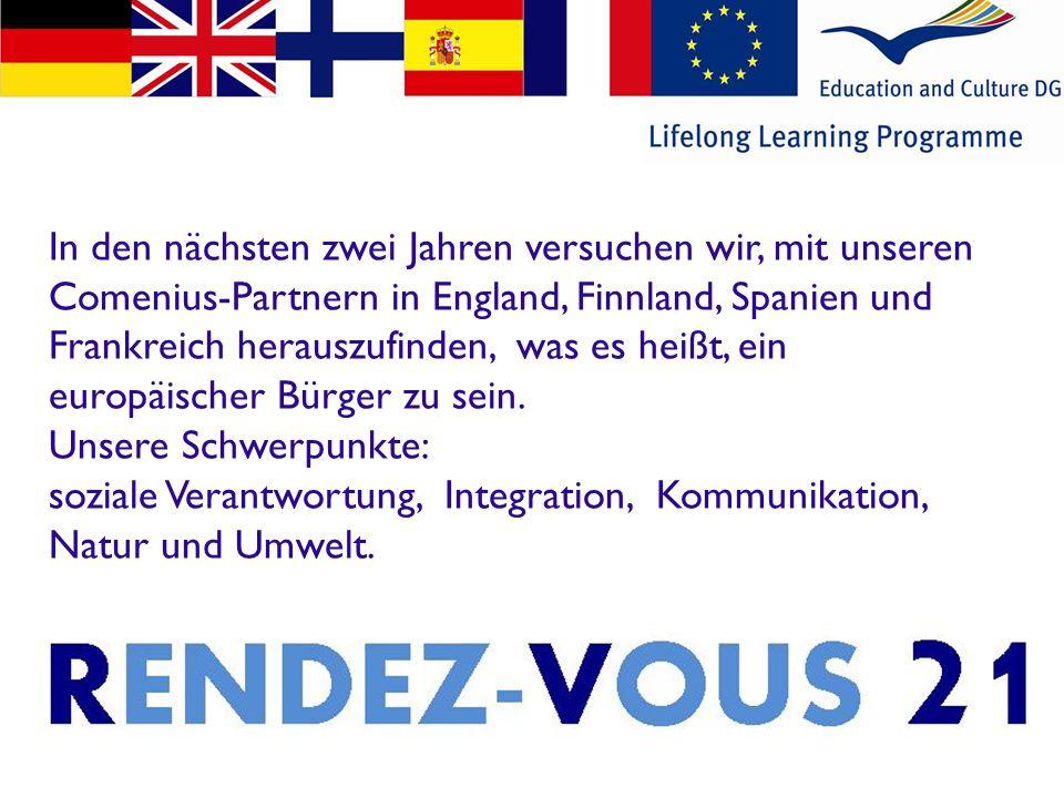 Die fünf Partnerschulen werden innerhalb der nächsten zwei Jahre jeweils ihren eigenen EU-Gipfel (RENDEZ-VOUS) ausrichten.
