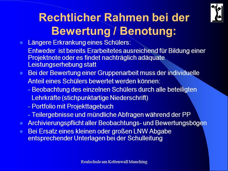 Realschule am Keltenwall Manching Rechtlicher Rahmen bei der Bewertung / Benotung: Längere Erkrankung eines Schülers: Entweder ist bereits Erarbeitete