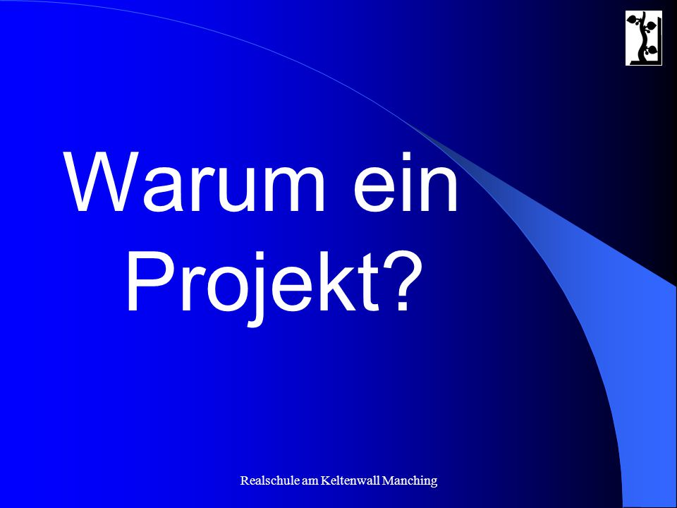 Warum ein Projekt?