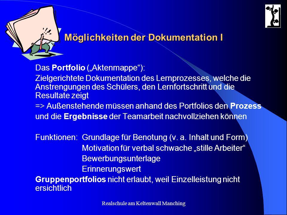 """Realschule am Keltenwall Manching Möglichkeiten der Dokumentation I Das Portfolio (""""Aktenmappe""""): Zielgerichtete Dokumentation des Lernprozesses, welc"""