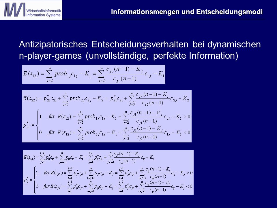Informationsmengen und Entscheidungsmodi Antizipatorisches Entscheidungsverhalten bei dynamischen n-player-games (unvollständige, perfekte Information