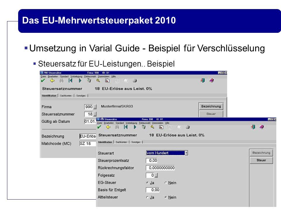 Das EU-Mehrwertsteuerpaket 2010  Umsetzung in Varial Guide - Beispiel für Verschlüsselung  Steuersatz für EU-Leistungen.. Beispiel
