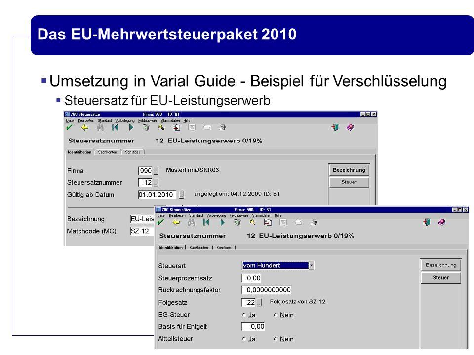 Das EU-Mehrwertsteuerpaket 2010  Umsetzung in Varial Guide - Beispiel für Verschlüsselung  Steuersatz für EU-Leistungserwerb