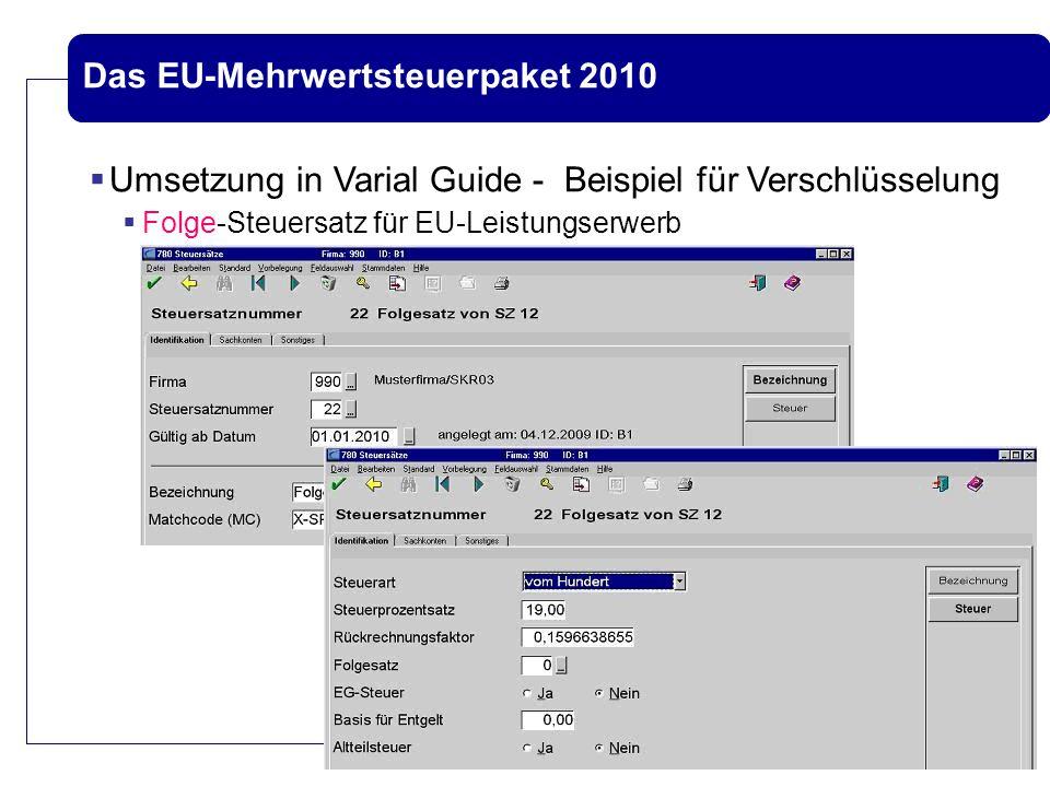 Das EU-Mehrwertsteuerpaket 2010  Umsetzung in Varial Guide - Beispiel für Verschlüsselung  Folge-Steuersatz für EU-Leistungserwerb