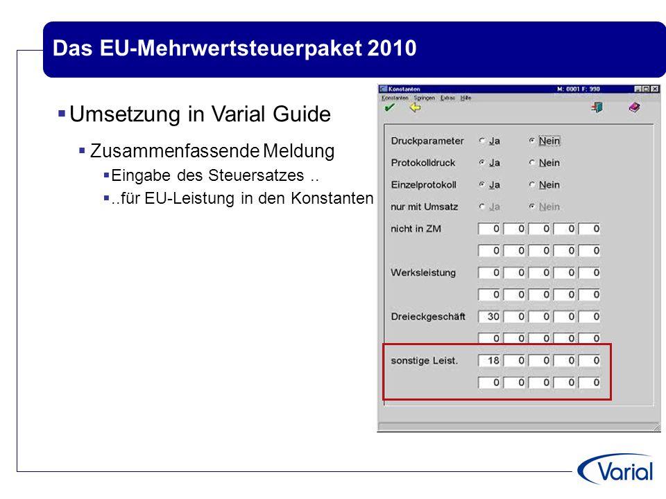 Das EU-Mehrwertsteuerpaket 2010  Umsetzung in Varial Guide  Zusammenfassende Meldung  Eingabe des Steuersatzes.. ..für EU-Leistung in den Konstant