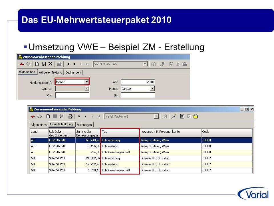 Das EU-Mehrwertsteuerpaket 2010  Umsetzung VWE – Beispiel ZM – Formular XML-Datei Summe Zeile 1 & 4 = Wert USTVA Zeile 21 Position 41 Summe Zeile 2 & 5 = Wert USTVA Zeile 41 Position 21