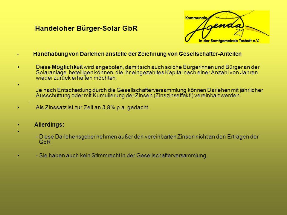 Handeloher Bürger-Solar GbR Handhabung von Darlehen anstelle der Zeichnung von Gesellschafter-Anteilen Diese Möglichkeit wird angeboten, damit sich au