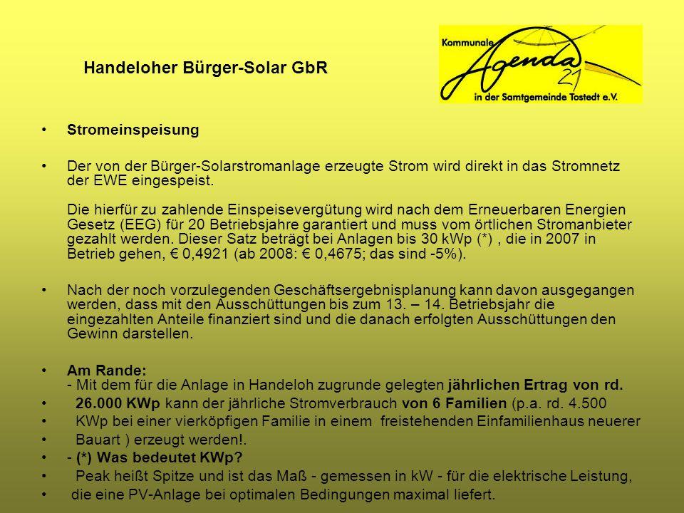 Handeloher Bürger-Solar GbR Stromeinspeisung Der von der Bürger-Solarstromanlage erzeugte Strom wird direkt in das Stromnetz der EWE eingespeist. Die