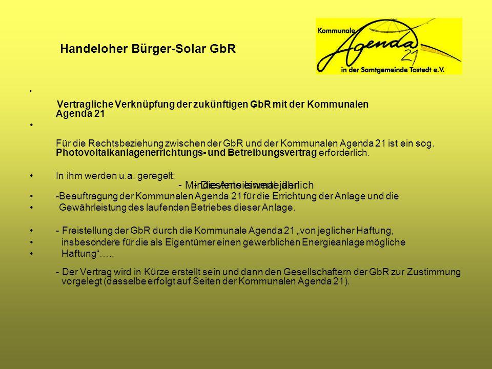 Handeloher Bürger-Solar GbR Vertragliche Verknüpfung der zukünftigen GbR mit der Kommunalen Agenda 21 Für die Rechtsbeziehung zwischen der GbR und der