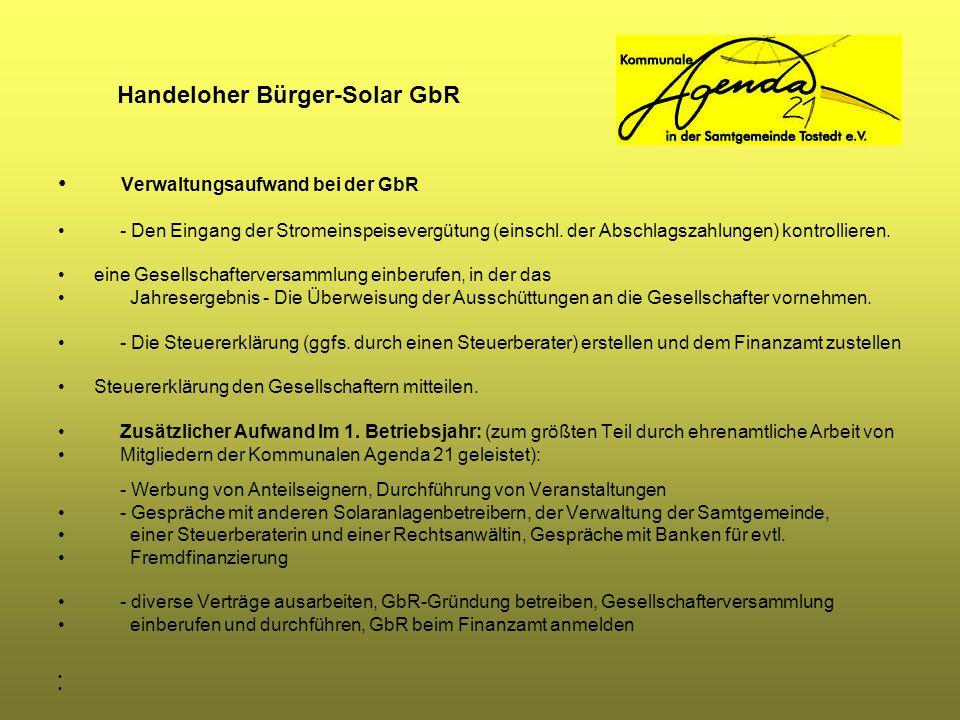 Handeloher Bürger-Solar GbR Verwaltungsaufwand bei der GbR - Den Eingang der Stromeinspeisevergütung (einschl. der Abschlagszahlungen) kontrollieren.
