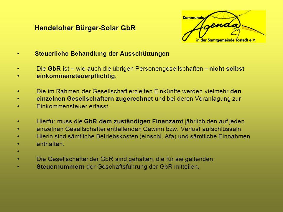 Handeloher Bürger-Solar GbR Steuerliche Behandlung der Ausschüttungen Die GbR ist – wie auch die übrigen Personengesellschaften – nicht selbst einkomm