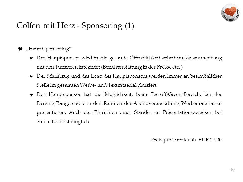"""10 Golfen mit Herz - Sponsoring (1)  """"Hauptsponsoring""""  Der Hauptsponsor wird in die gesamte Öffentlichkeitsarbeit im Zusammenhang mit den Turnieren"""