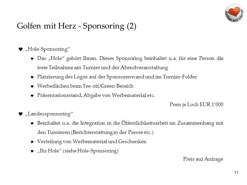 """ """"Hole-Sponsoring""""  Das """"Hole"""" gehört Ihnen. Dieses Sponsoring beinhaltet u.a. für eine Person die freie Teilnahme am Turnier und der Abendveranstal"""