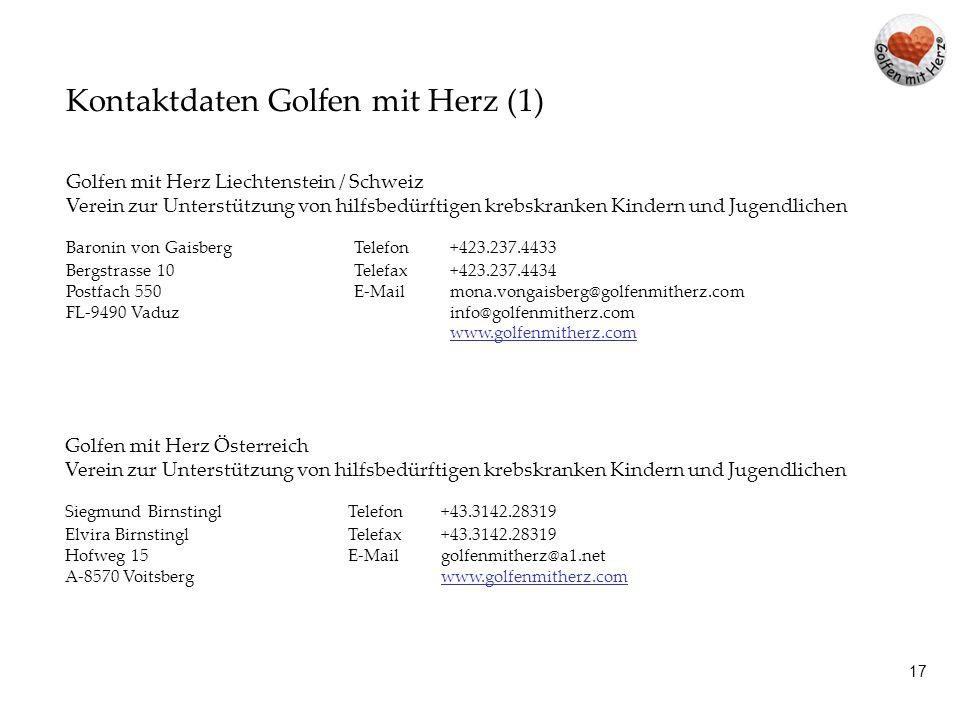17 Kontaktdaten Golfen mit Herz (1) Golfen mit Herz Liechtenstein / Schweiz Verein zur Unterstützung von hilfsbedürftigen krebskranken Kindern und Jug