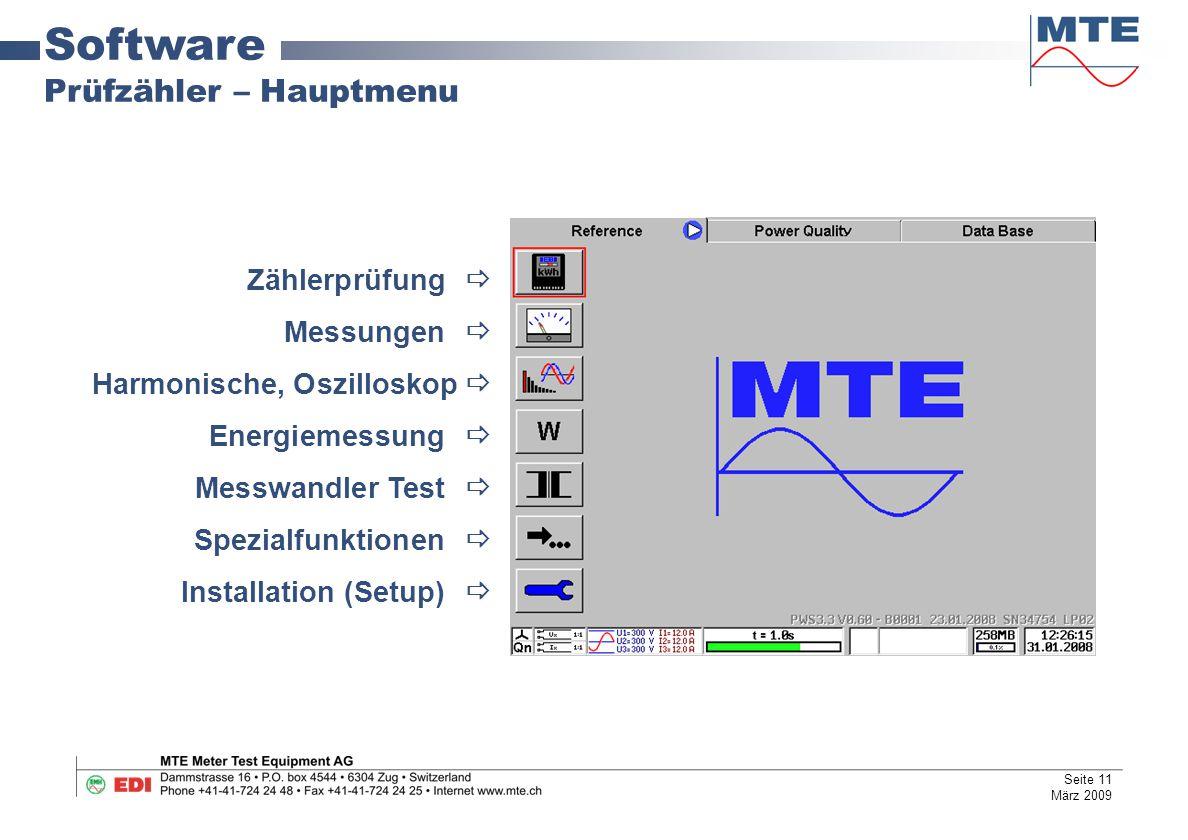 Software Prüfzähler – Hauptmenu Zählerprüfung  Messungen  Harmonische, Oszilloskop  Energiemessung  Messwandler Test  Spezialfunktionen  Install