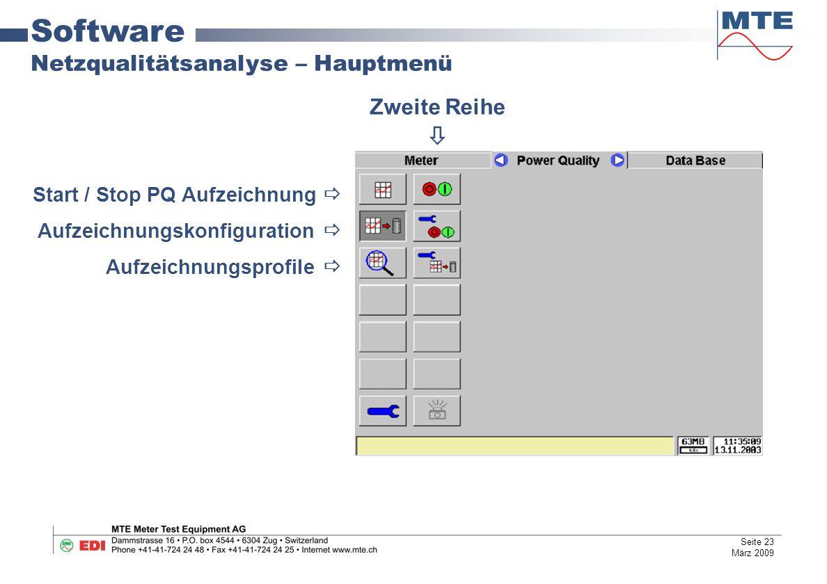 Start / Stop PQ Aufzeichnung  Aufzeichnungskonfiguration  Aufzeichnungsprofile  Software Netzqualitätsanalyse – Hauptmenü Zweite Reihe  Seite 23 M