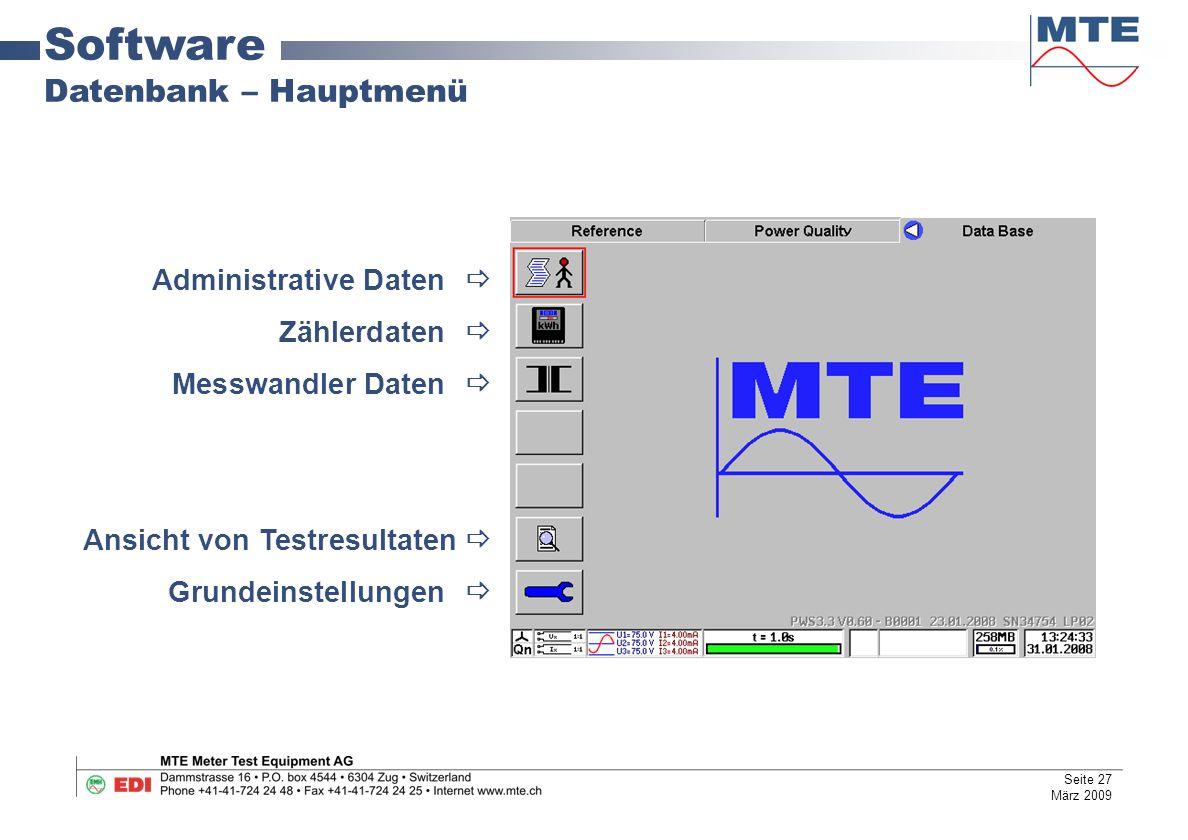 Software Datenbank – Hauptmenü Administrative Daten  Zählerdaten  Messwandler Daten  Ansicht von Testresultaten  Grundeinstellungen  Seite 27 Mär