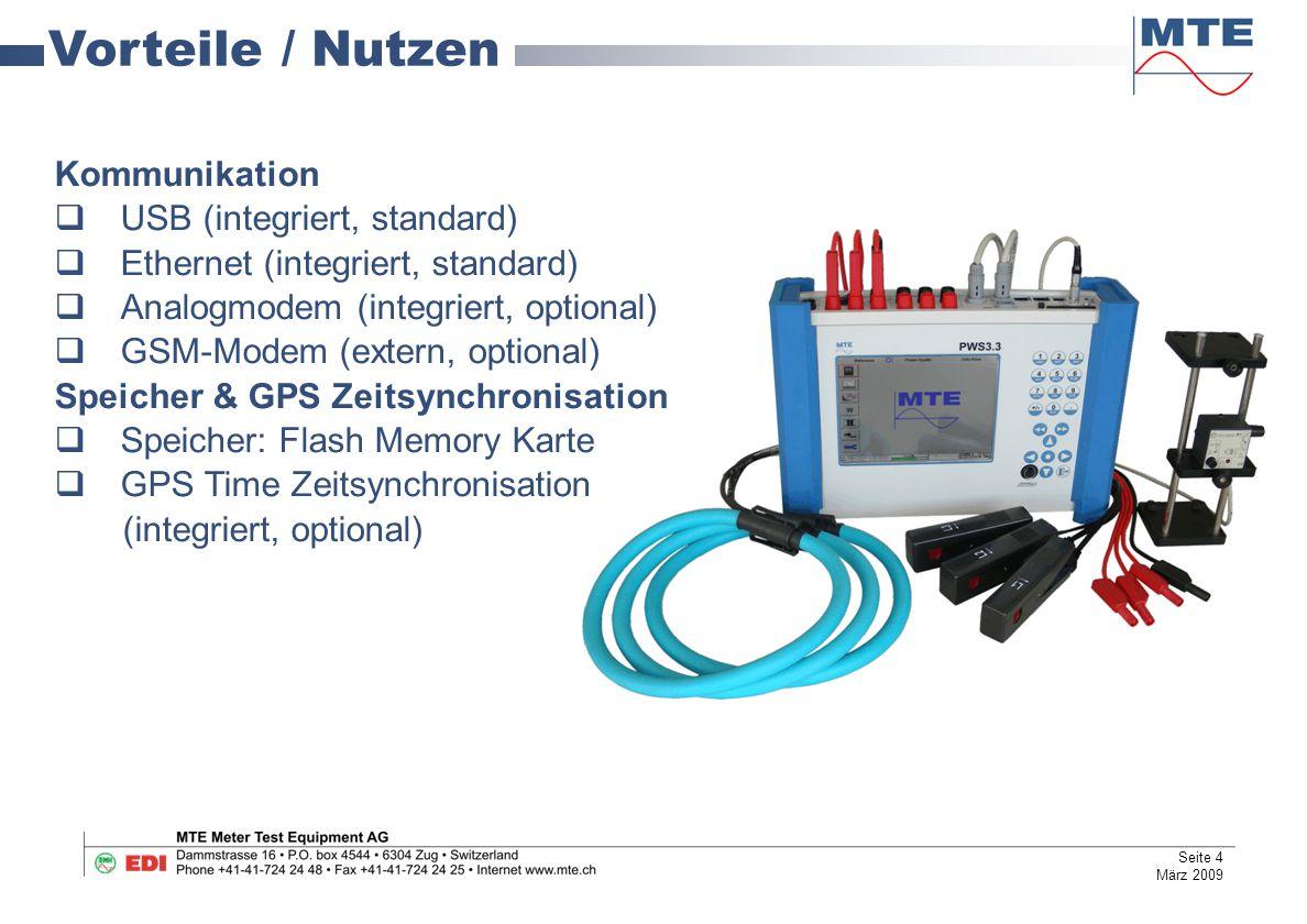Kommunikation  USB (integriert, standard)  Ethernet (integriert, standard)  Analogmodem (integriert, optional)  GSM-Modem (extern, optional) Speic