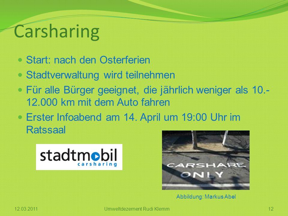 Carsharing Start: nach den Osterferien Stadtverwaltung wird teilnehmen Für alle Bürger geeignet, die jährlich weniger als 10.- 12.000 km mit dem Auto fahren Erster Infoabend am 14.