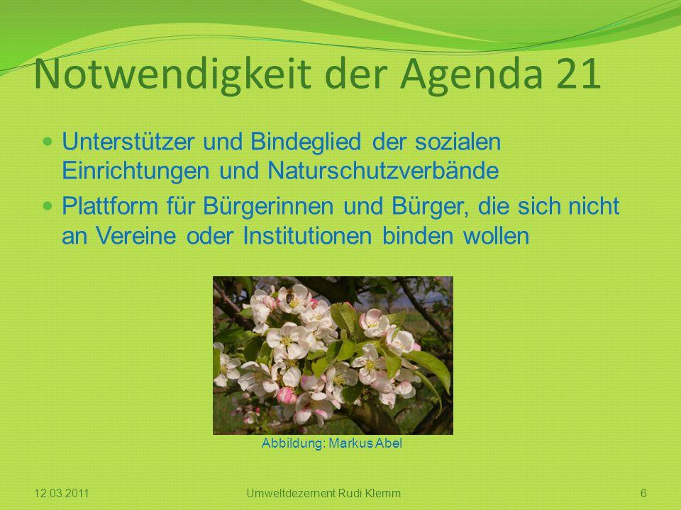 Notwendigkeit der Agenda 21 Unterstützer und Bindeglied der sozialen Einrichtungen und Naturschutzverbände Plattform für Bürgerinnen und Bürger, die s