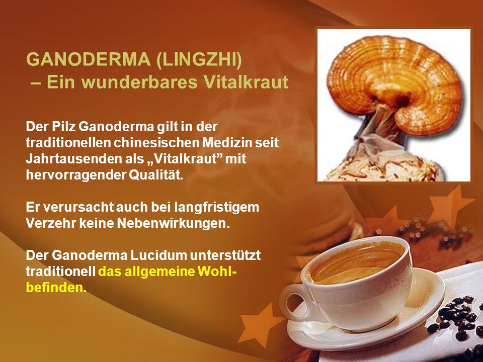 """GANODERMA (LINGZHI) – Ein wunderbares Vitalkraut Der Pilz Ganoderma gilt in der traditionellen chinesischen Medizin seit Jahrtausenden als """"Vitalkraut mit hervorragender Qualität."""
