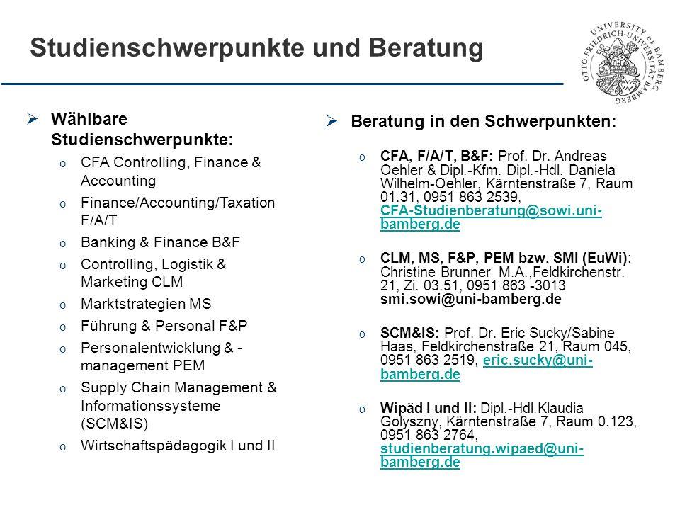 Studienschwerpunkte und Beratung  Beratung in den Schwerpunkten: o CFA, F/A/T, B&F: Prof. Dr. Andreas Oehler & Dipl.-Kfm. Dipl.-Hdl. Daniela Wilhelm-