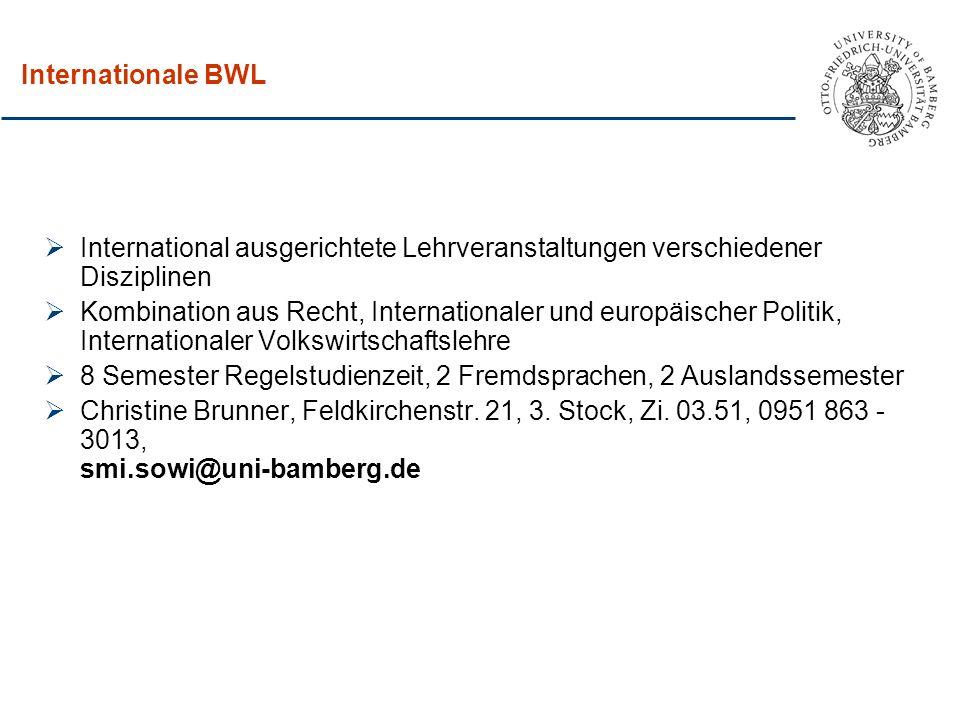 Internationale BWL  International ausgerichtete Lehrveranstaltungen verschiedener Disziplinen  Kombination aus Recht, Internationaler und europäisch