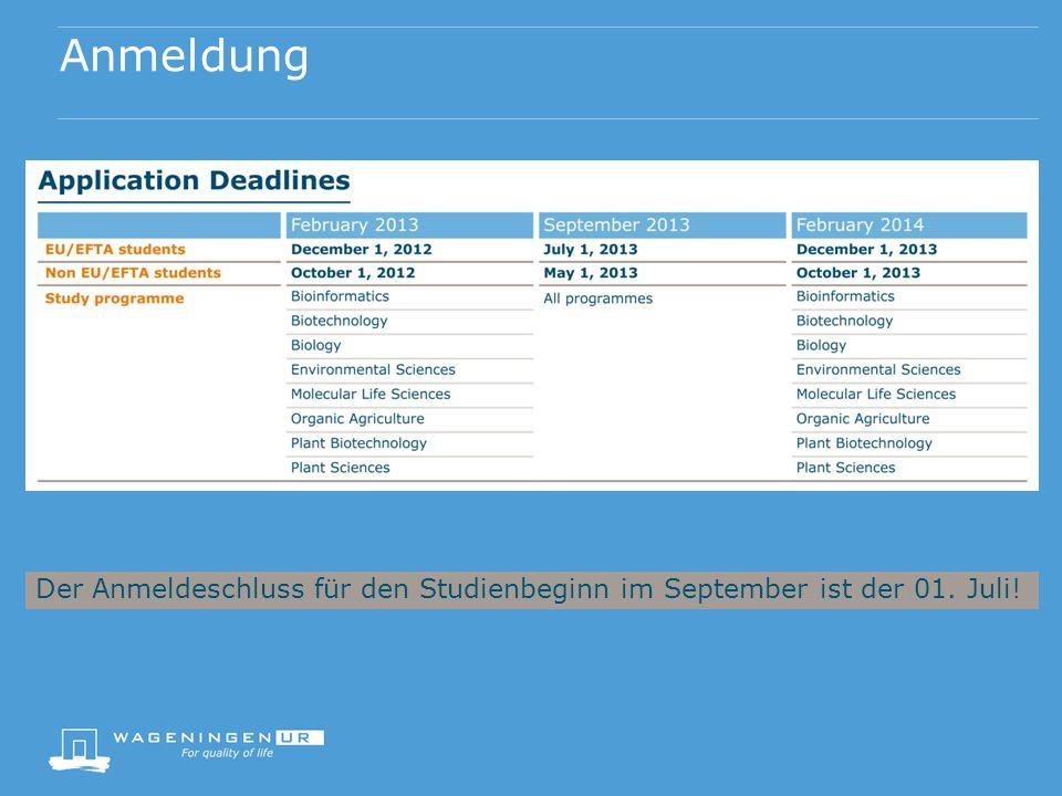 Anmeldung Der Anmeldeschluss für den Studienbeginn im September ist der 01. Juli!