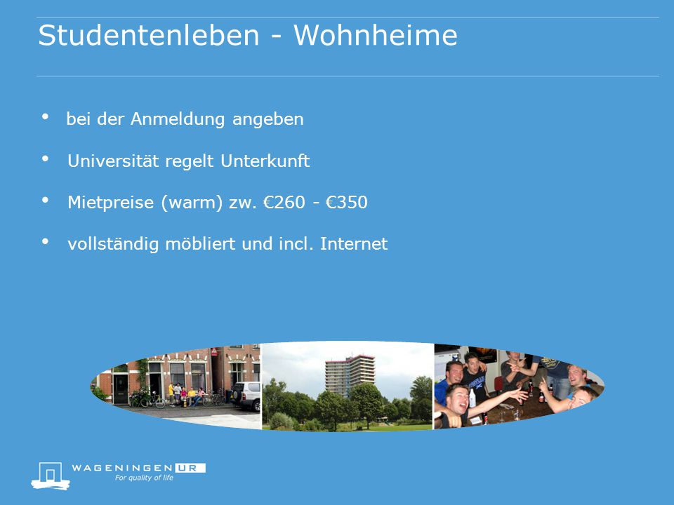 bei der Anmeldung angeben Universität regelt Unterkunft Mietpreise (warm) zw.