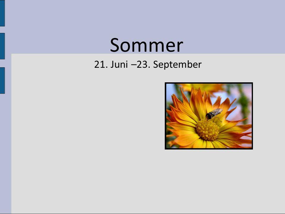 Sommer 21. Juni –23. September
