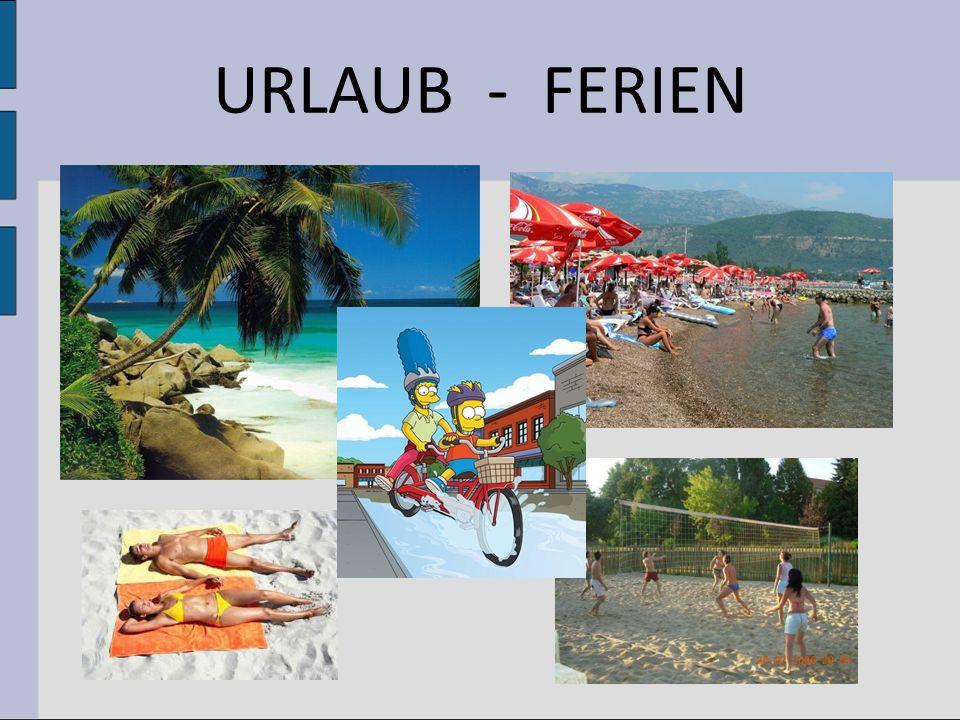 URLAUB - FERIEN