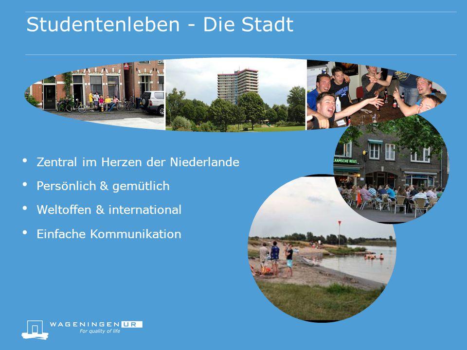 Studentenleben - Die Stadt Zentral im Herzen der Niederlande Persönlich & gemütlich Weltoffen & international Einfache Kommunikation